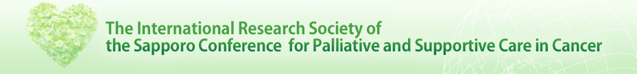 Sapporo Conference for Palliative and Supportive Care in Cancer 2014 がん緩和ケアに関する国際会議 2014.7.11 fri - 12 sat 主催/医療法人 東札幌病院